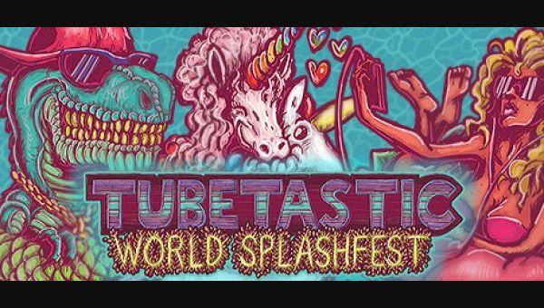 Tubetastic: World Splashfest