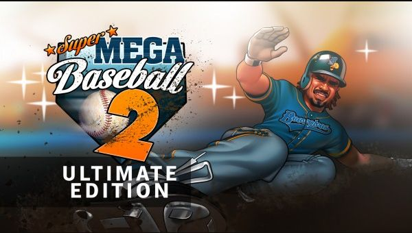 Super Mega Baseball 2: Ultimate Edition